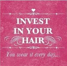 invest in your hair!